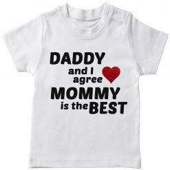 Daddy & I agree, mommy is the best T-Shirt White